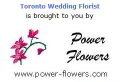 Toronto Wedding Florist is brought to you by Power Flowers
